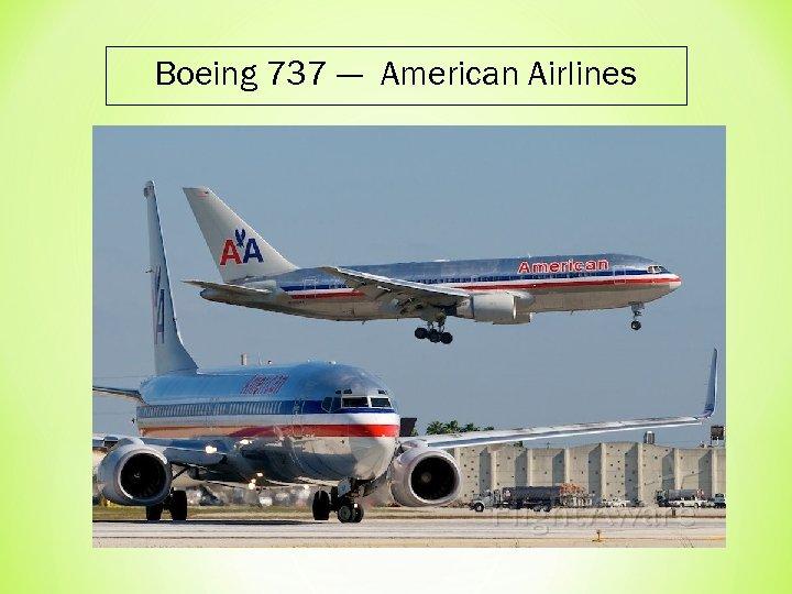 Boeing 737 --- American Airlines