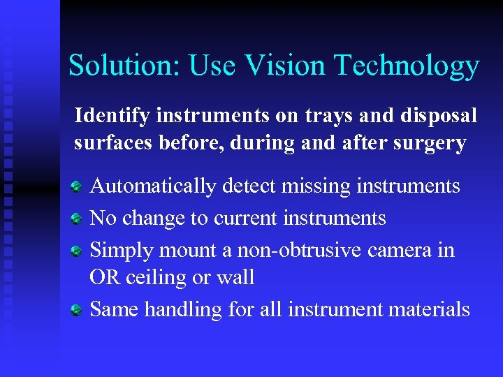 Solution: Use Vision Technology Identify instruments on trays and disposal surfaces before, during and