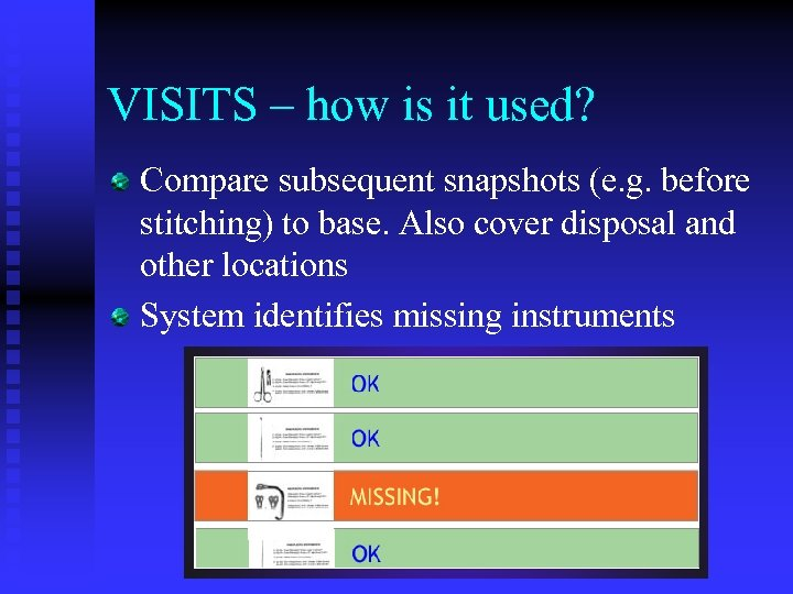 VISITS – how is it used? Compare subsequent snapshots (e. g. before stitching) to