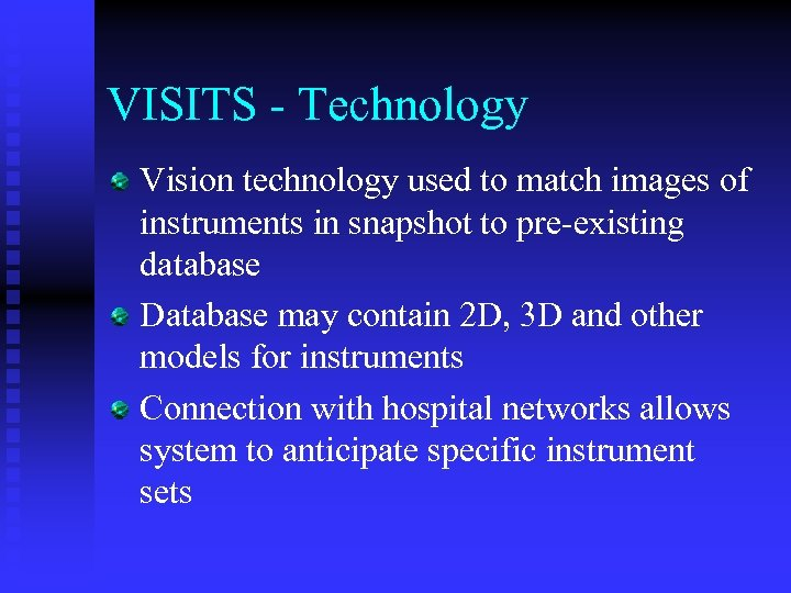 VISITS - Technology Vision technology used to match images of instruments in snapshot to