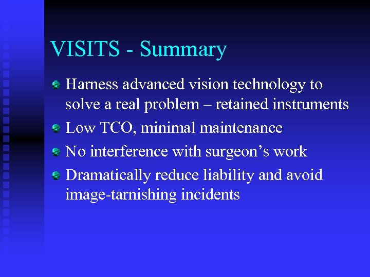 VISITS - Summary Harness advanced vision technology to solve a real problem – retained