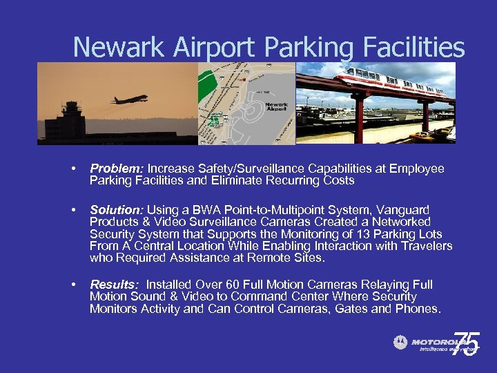 Newark Airport Parking Facilities • Problem: Increase Safety/Surveillance Capabilities at Employee Parking Facilities and