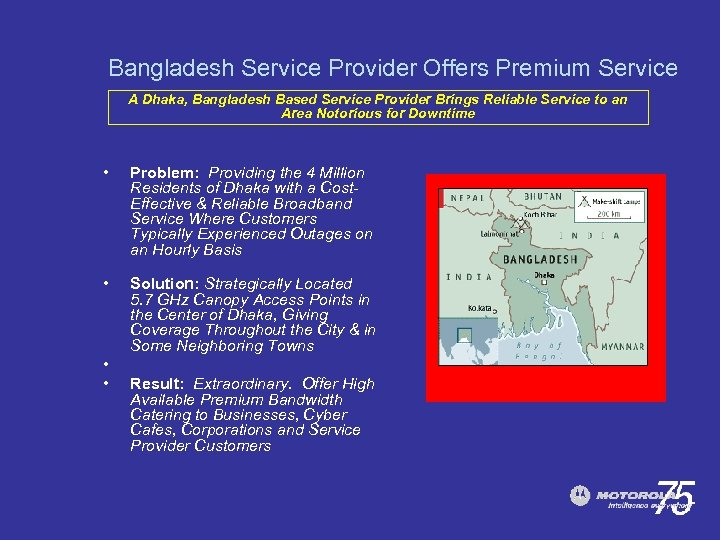 Bangladesh Service Provider Offers Premium Service A Dhaka, Bangladesh Based Service Provider Brings Reliable