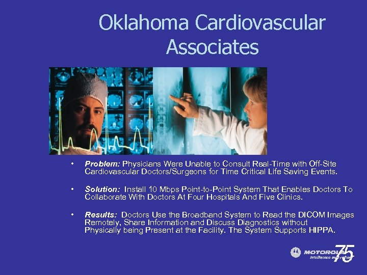 Oklahoma Cardiovascular Associates • Problem: Physicians Were Unable to Consult Real-Time with Off-Site Cardiovascular