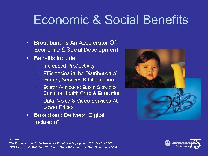 Economic & Social Benefits • Broadband Is An Accelerator Of Economic & Social Development