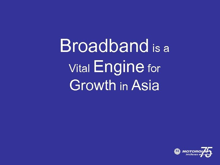 Broadband is a Vital Engine for Growth in Asia