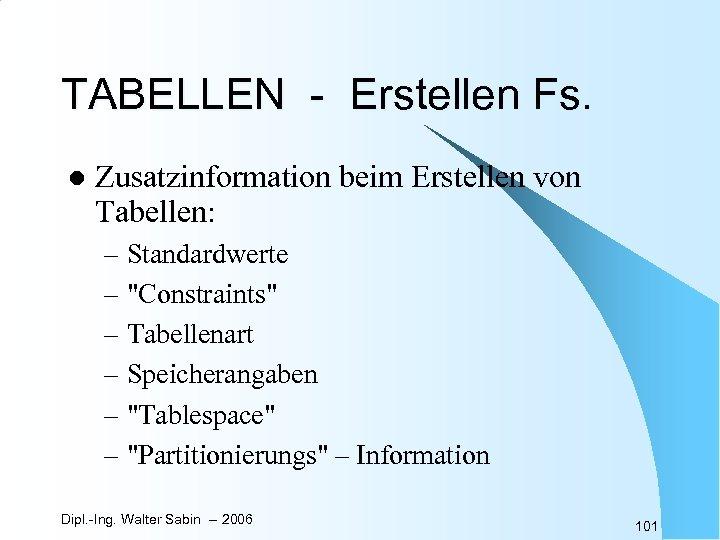 TABELLEN - Erstellen Fs. l Zusatzinformation beim Erstellen von Tabellen: – Standardwerte –