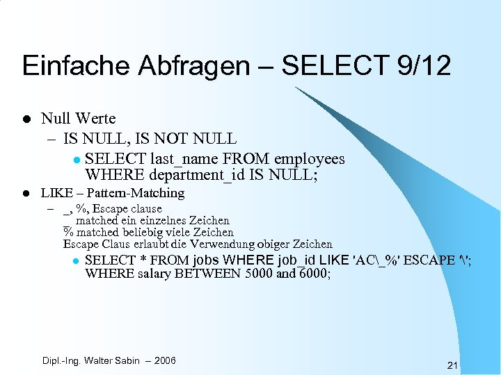 Einfache Abfragen – SELECT 9/12 l Null Werte – IS NULL, IS NOT NULL