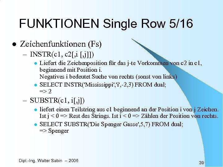 FUNKTIONEN Single Row 5/16 l Zeichenfunktionen (Fs) – INSTR(c 1, c 2[, i [,