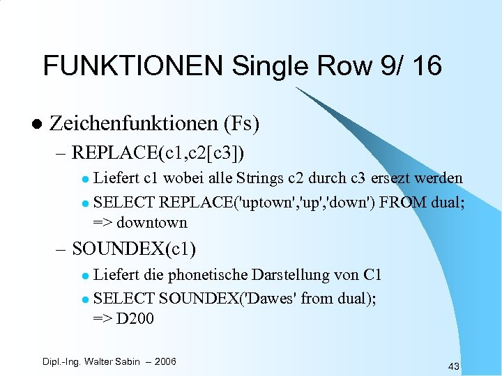 FUNKTIONEN Single Row 9/ 16 l Zeichenfunktionen (Fs) – REPLACE(c 1, c 2[c 3])