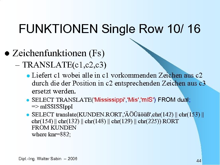 FUNKTIONEN Single Row 10/ 16 l Zeichenfunktionen (Fs) – TRANSLATE(c 1, c 2, c