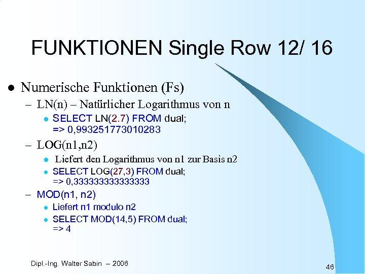 FUNKTIONEN Single Row 12/ 16 l Numerische Funktionen (Fs) – LN(n) – Natürlicher Logarithmus