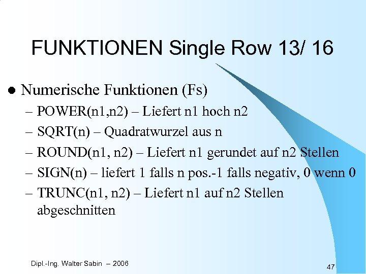 FUNKTIONEN Single Row 13/ 16 l Numerische Funktionen (Fs) – POWER(n 1, n 2)