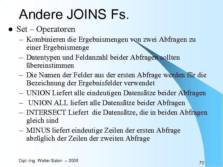 Andere JOINS Fs. l Set – Operatoren – Kombinieren die Ergebnismengen von zwei Abfragen