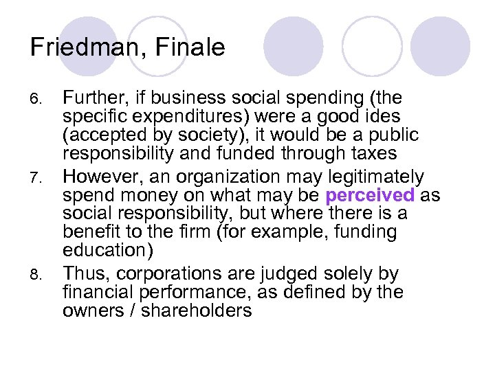 Friedman, Finale 6. 7. 8. Further, if business social spending (the specific expenditures) were