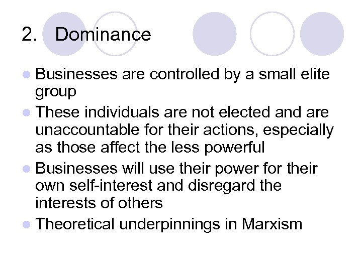 2. Dominance l Businesses are controlled by a small elite group l These individuals
