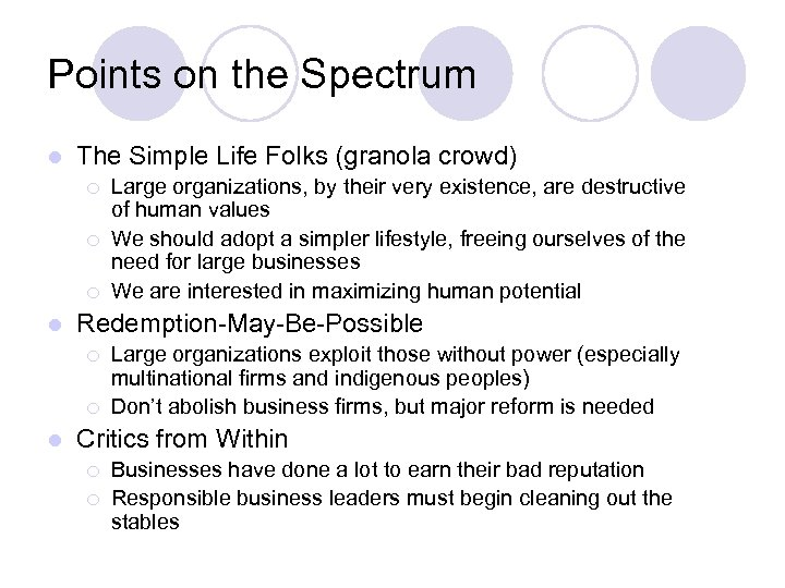 Points on the Spectrum l The Simple Life Folks (granola crowd) ¡ ¡ ¡