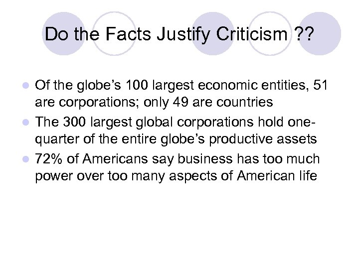 Do the Facts Justify Criticism ? ? Of the globe's 100 largest economic entities,