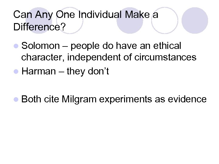 Can Any One Individual Make a Difference? l Solomon – people do have an