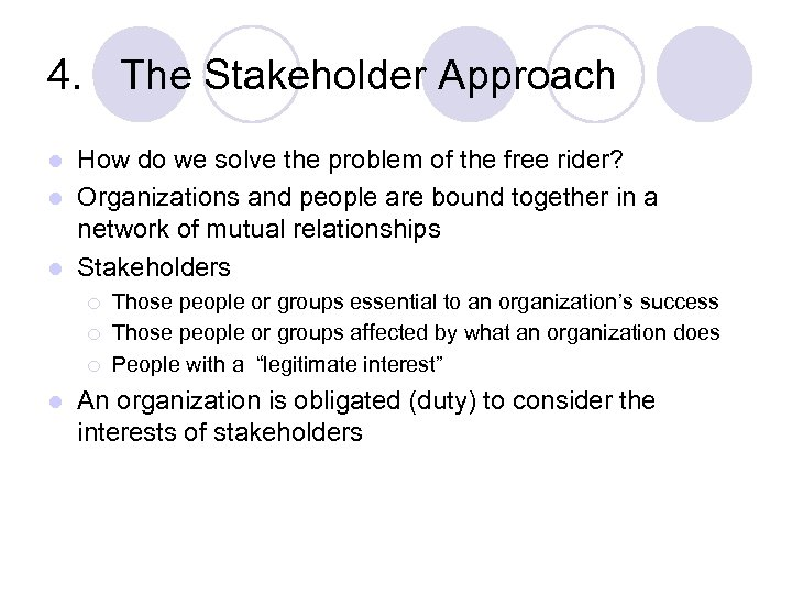 4. The Stakeholder Approach How do we solve the problem of the free rider?