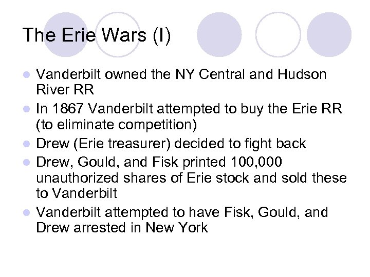The Erie Wars (I) l l l Vanderbilt owned the NY Central and Hudson
