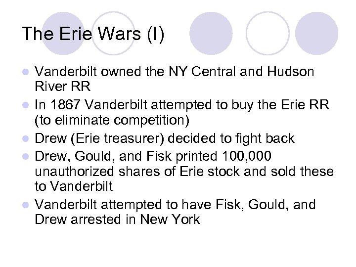The Erie Wars (I) l l l Vanderbilt owned the NY Central and Hudson