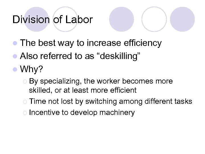 Division of Labor l The best way to increase efficiency l Also referred to