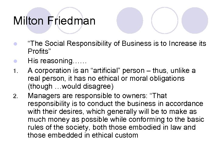 "Milton Friedman l l 1. 2. ""The Social Responsibility of Business is to Increase"