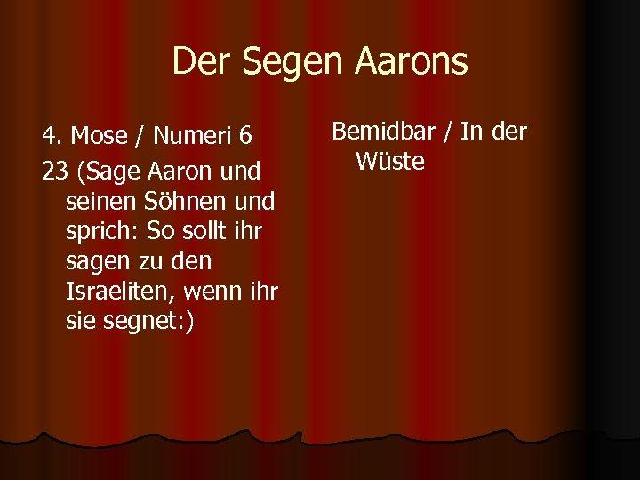 Der Segen Aarons 4. Mose / Numeri 6 23 (Sage Aaron und seinen Söhnen