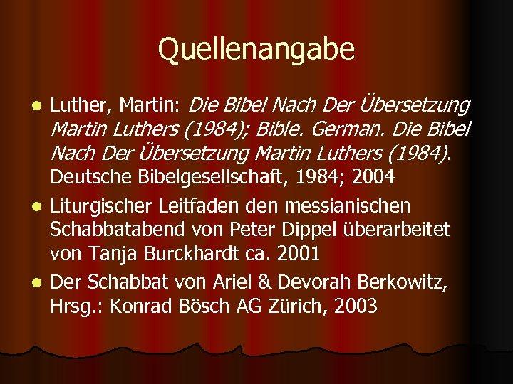 Quellenangabe l Luther, Martin: Die Bibel Nach Der Übersetzung Martin Luthers (1984); Bible. German.