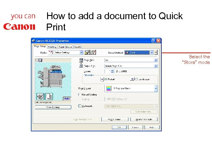 """How to add a document to Quick Print Select the """"Store"""" mode"""