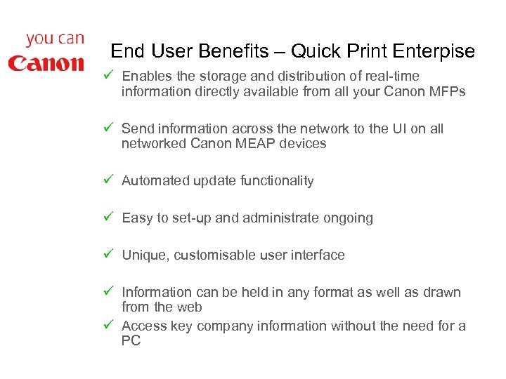 End User Benefits – Quick Print Enterpise ü Enables the storage and distribution of
