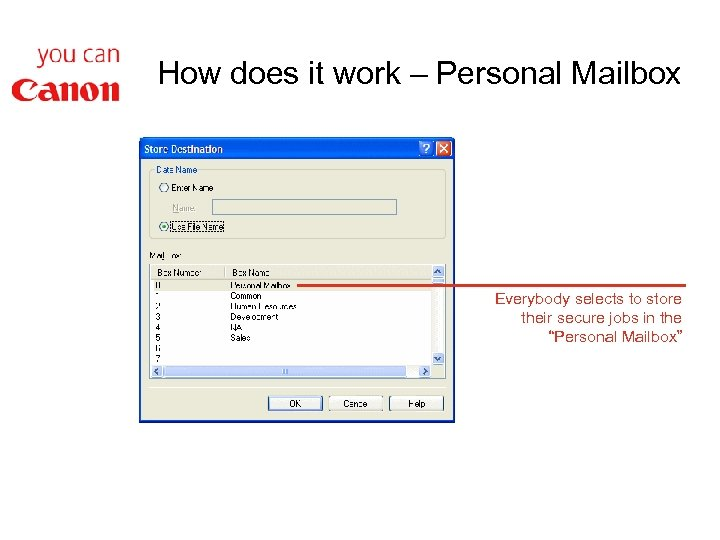 How does it work – Personal Mailbox Everybody selects to store their secure jobs