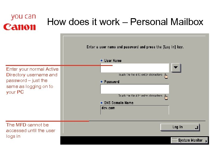 How does it work – Personal Mailbox Enter your normal Active Directory username and