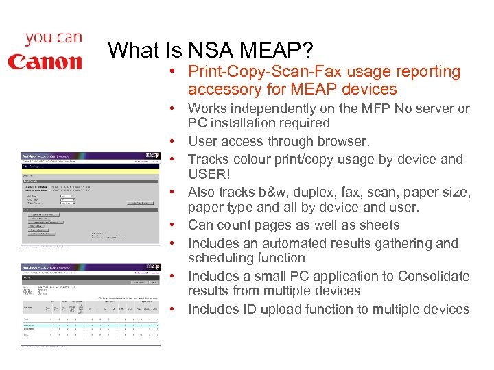 What Is NSA MEAP? • Print-Copy-Scan-Fax usage reporting accessory for MEAP devices • Works