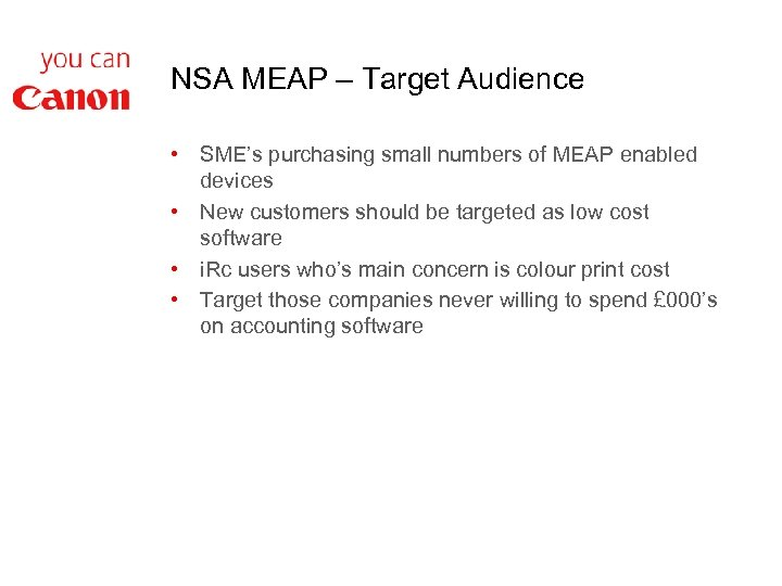 NSA MEAP – Target Audience • SME's purchasing small numbers of MEAP enabled devices