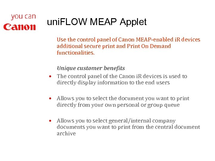 uni. FLOW MEAP Applet Use the control panel of Canon MEAP-enabled i. R devices