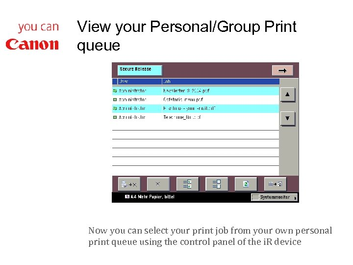 View your Personal/Group Print queue Now you can select your print job from your