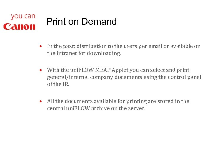 Print on Demand • In the past: distribution to the users per email or