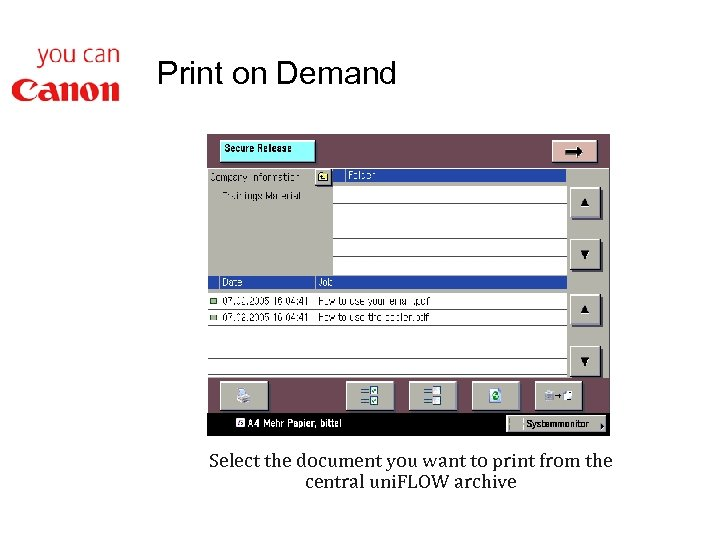 Print on Demand Select the document you want to print from the central uni.