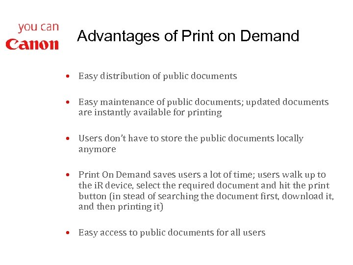 Advantages of Print on Demand • Easy distribution of public documents • Easy maintenance