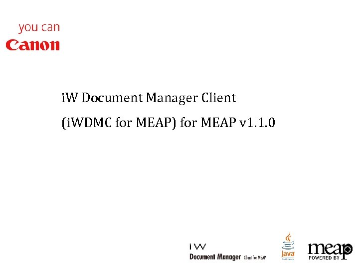 i. W Document Manager Client (i. WDMC for MEAP) for MEAP v 1. 1.
