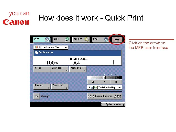How does it work - Quick Print Click on the arrow on the MFP