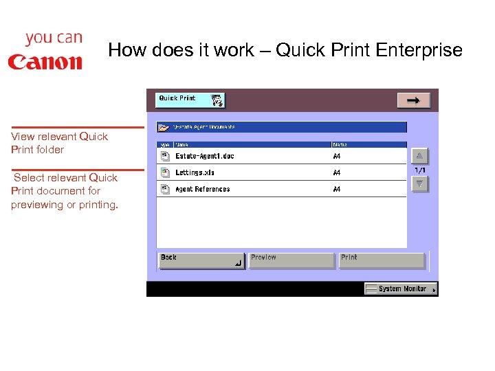How does it work – Quick Print Enterprise View relevant Quick Print folder Select