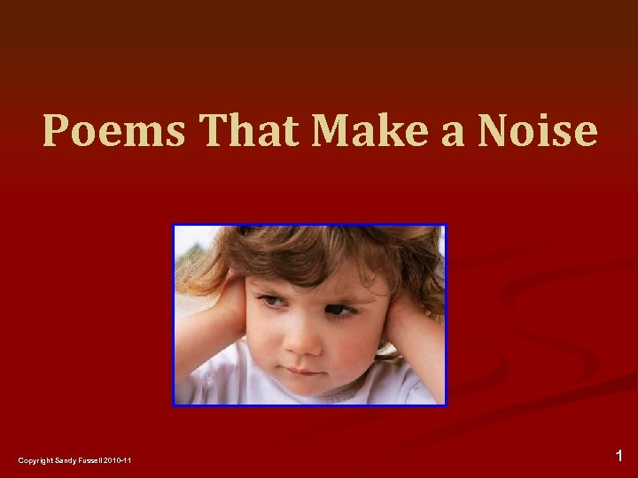 Poems That Make a Noise Copyright Sandy Fussell 2010 -11 1