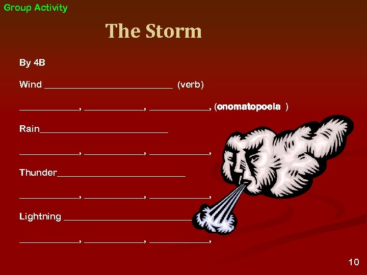 Group Activity The Storm By 4 B Wind ______________ (verb) _____________, (onomatopoeia ) (