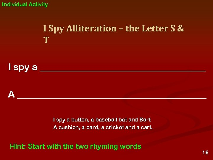 Individual Activity I Spy Alliteration – the Letter S & T I spy a
