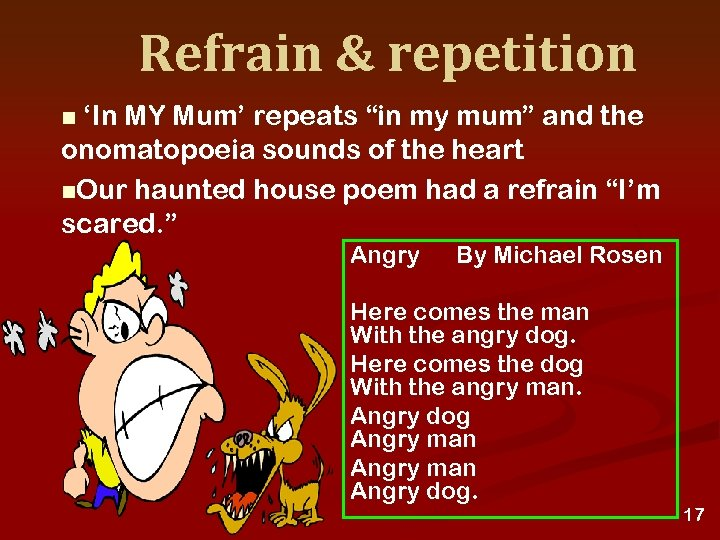 """Refrain & repetition 'In MY Mum' repeats """"in my mum"""" and the onomatopoeia sounds"""