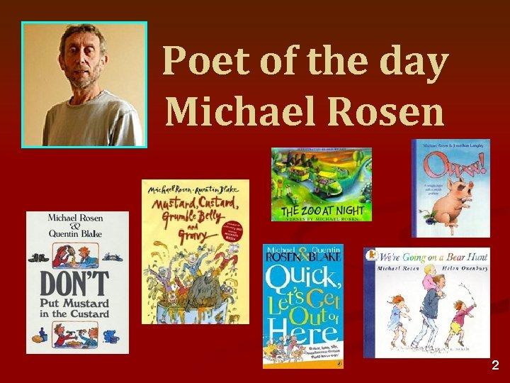 Poet of the day Michael Rosen 2