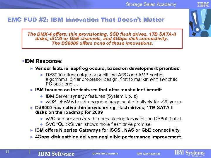 Storage Sales Academy EMC FUD #2: IBM Innovation That Doesn't Matter The DMX-4 offers: